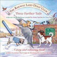 Railway Land Dogs' Club: A Rescue on the Railway Land, the Bone Yard, on Thin Ice