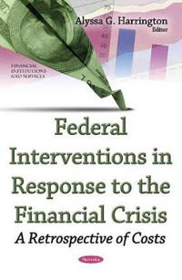Federal Interventions in Response to the Financial Crisis