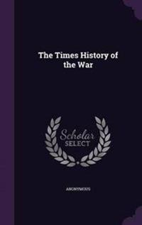 The Times History of the War