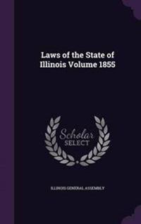 Laws of the State of Illinois Volume 1855
