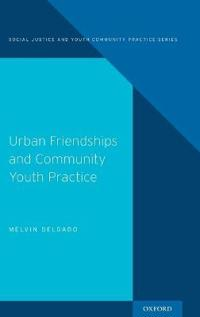 Urban Friendships and Community Youth Practice