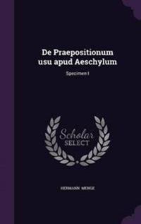 de Praepositionum Usu Apud Aeschylum