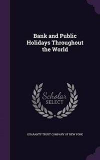 Bank and Public Holidays Throughout the World