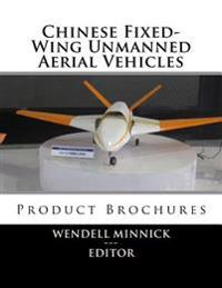 Chinese Fixed-Wing Unmanned Aerial Vehicles: Product Brochures
