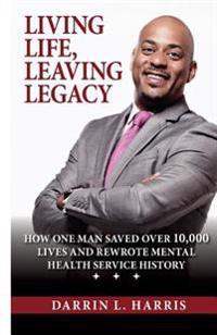 Living Life, Leaving Legacy