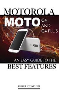 Motorola Moto G4 and G4 Plus: An Easy Guide to the Best Features