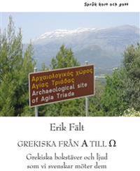 Grekiska från A till O : grekiska bokstäver och ljud som vi svenskar möter dem
