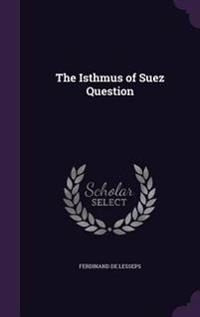The Isthmus of Suez Question