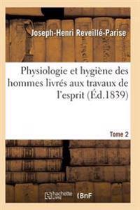 Physiologie Et Hygiene Des Hommes Livres Aux Travaux de L'Esprit T02