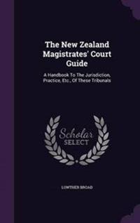 The New Zealand Magistrates' Court Guide
