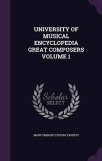 University of Musical Encyclopedia Great Composers Volume 1