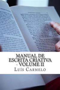 Manual de Escrita Criativa - Volume II