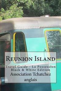 Reunion Island: Travel Guide - La Possession Black & White Edition