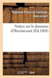 Notice Sur Le Domaine D'Havrincourt