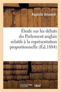 �tude Sur Les D�bats Du Parlement Anglais Relatifs � La Repr�sentation Proportionnelle