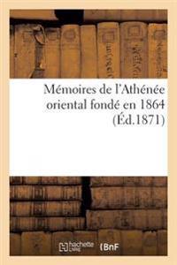 Memoires de L'Athenee Oriental Fonde En 1864