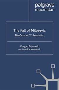 The Fall of Milosevic