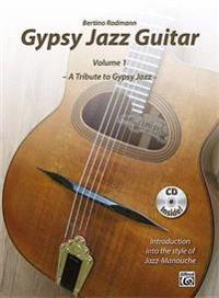 Gypsy Jazz Guitar, Vol 1: A Tribute to Gypsy Jazz * Introduction Into the Style of Jazz-Manouche, Book & CD