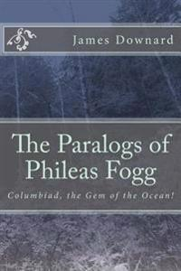 The Paralogs of Phileas Fogg: Columbiad, the Gem of the Ocean!