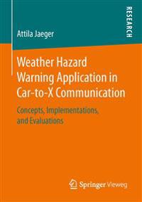 Weather Hazard Warning Application in Car-to-X Communication
