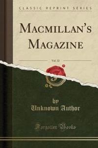 MacMillan's Magazine, Vol. 32 (Classic Reprint)