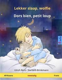 Lekker Slaap, Wolfie - Dors Bien, Petit Loup. Tweetalige Kinderboek (Afrikaans - Frans)
