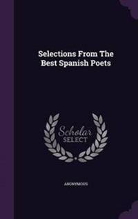 Selections from the Best Spanish Poets