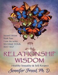 Relationship Wisdom: Healthy Sexuality & Self-Respect
