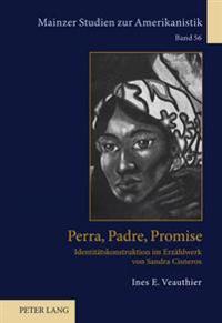 Perra, Padre, Promise: Identitaetskonstruktion Im Erzaehlwerk Von Sandra Cisneros