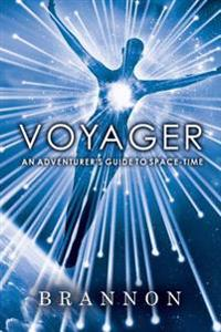 Voyager: An Adventurer's Guide to Space-Time