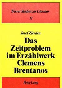 Das Zeitproblem Im Erzaehlwerk Clemens Brentanos
