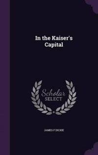 In the Kaiser's Capital