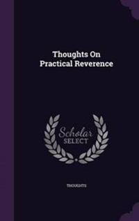 Thoughts on Practical Reverence