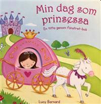 Min dag som prinsessa : en titta genom fönstret-bok