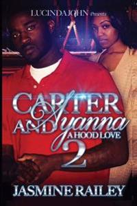 Carter and Ayanna 2: A Hood Love