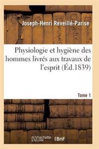 Physiologie Et Hygiene Des Hommes Livres Aux Travaux de L'Esprit T01