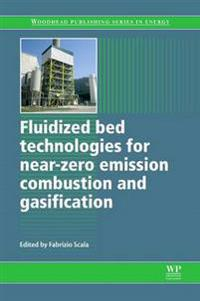 Fluidized Bed Technologies for Near-Zero Emission Combustion and Gasification