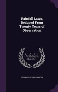 Rainfall Laws, Deduced from Twenty Years of Observation