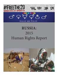 Russia: 2015 Human Rights Report