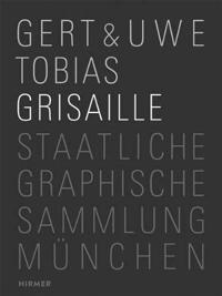 Gert & Uwe Tobias: Grisaille