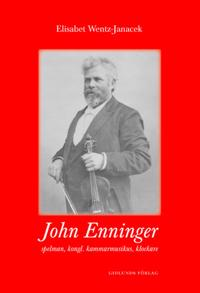John Enninger : spelman, kongl. kammarmusikus, klockare
