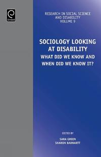 Sociology Looking at Disability: What Did We Know and When Did We Know It?