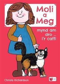 Cyfres Moli a Meg: Mynd am Dro gyda Moli a Meg i'r Caffi
