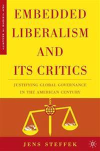 Embedded Liberalism and its Critics