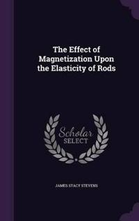 The Effect of Magnetization Upon the Elasticity of Rods