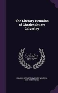 The Literary Remains of Charles Stuart Calverley