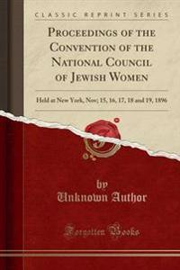 Proceedings of the Convention of the National Council of Jewish Women