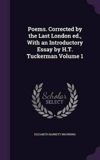 Poems. Corrected by the Last London Ed., with an Introductory Essay by H.T. Tuckerman Volume 1