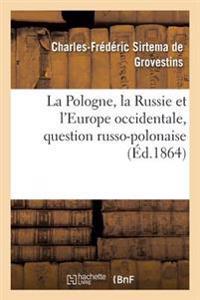 La Pologne, La Russie Et L'Europe Occidentale, Question Russo-Polonaise