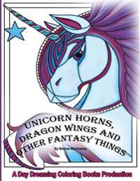 Unicorn Horns, Dragon Wings and Other Fantasy Things